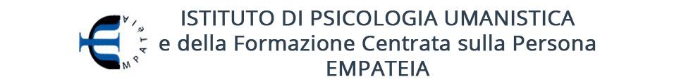 ISTITUTO DI PSICOLOGIA UMANISTICA e della Formazione Centrata sulla Persona EMPATEIA